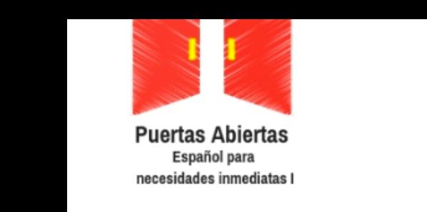 Puertas Abiertas: Curso de español para necesidades inmediatas (I)