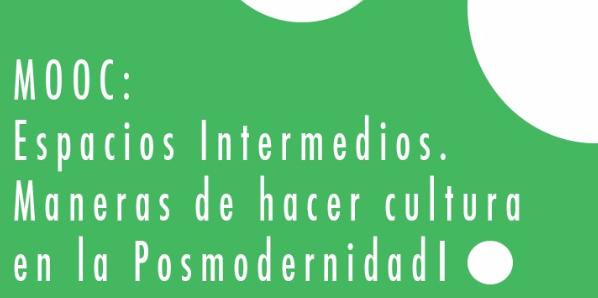 Espacios Intermedios. Maneras de hacer cultura en la Posmodernidad I #espaciosintermedios (2ª Ed)