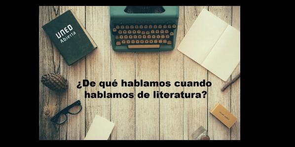 ¿De qué hablamos cuando hablamos de literatura?
