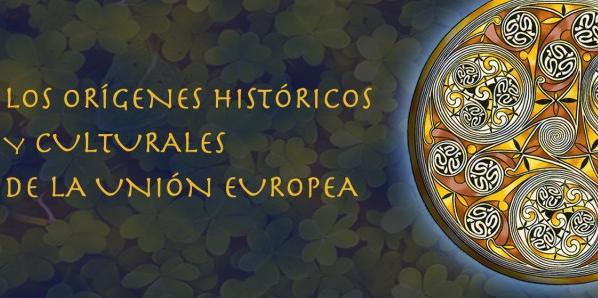 Los orígenes históricos y culturales de la Unión Europea (4ªed)