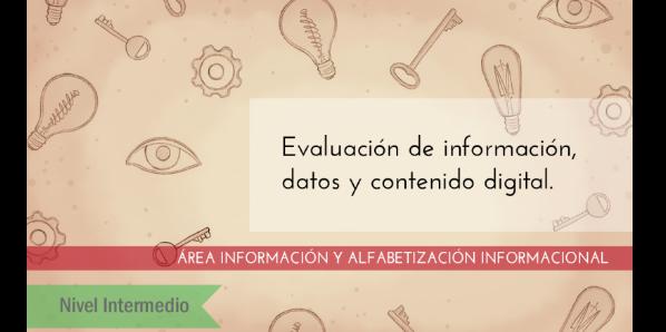FDCD. Información y Alfabetización informacional. Evaluación de información, datos y contenido digital. (Nivel INTERMEDIO)